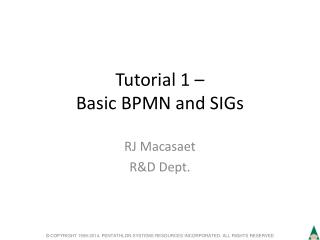 Tutorial 1 –  Basic BPMN and SIGs