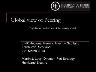 Global view of Peering 	A global networks view of the  peering world