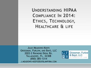 Understanding HIPAA Compliance  In  2014:   Ethics, Technology, Healthcare & life