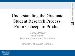 Understanding the Graduate Student Research Process:  From Concept to Product