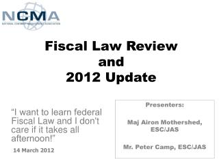 Fiscal Law Review and  2012 Update
