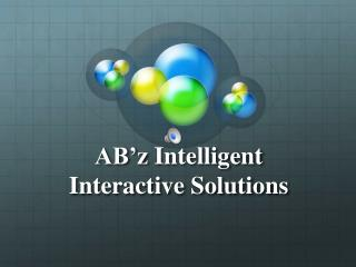 AB'z  Intelligent Interactive Solutions