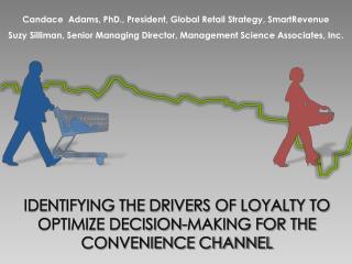 Candace   Adams,  PhD., President ,  Global  Retail  Strategy, SmartRevenue Suzy Silliman, Senior Managing Director, Ma