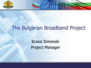 The Bulgarian Broadband Project