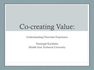 Co - creating Value: