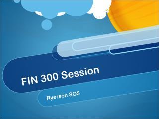 FIN 300 Session