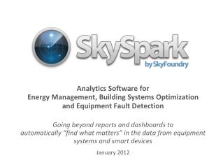 Analytics Software for  Energy Management, Building Systems Optimization and Equipment Fault Detection