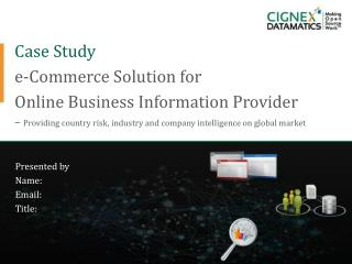 Case Study e-Commerce Solution for  Online Business Information Provider –  Providing  country risk, industry and compa