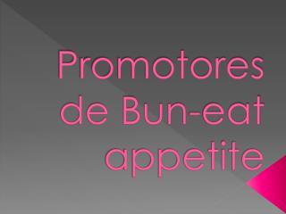 Promotores de Bun-eat appetite