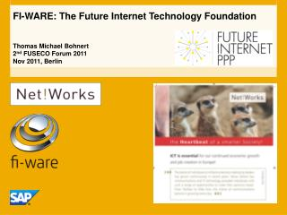 FI-WARE: The Future Internet Technology Foundation