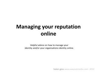 Managing  your reputation online