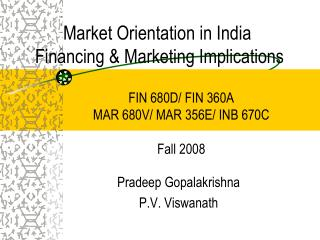 Market Orientation in India  Financing & Marketing Implications