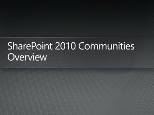 SharePoint 2010 Communities Overview