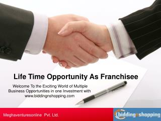 Welcome To the Exciting World of Multiple Business Opportunities in one Investment with www.biddingnshopping.com