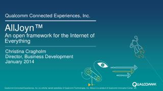 AllJoyn ™ An open framework for the Internet of Everything
