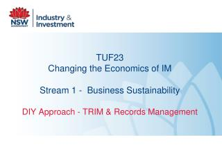 TUF23 Changing the Economics of IM Stream 1 -  Business Sustainability