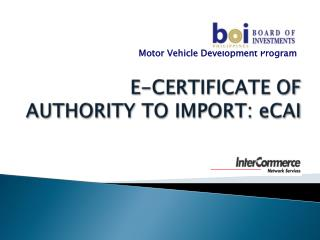 E-CERTIFICATE OF AUTHORITY TO IMPORT:  eCAI