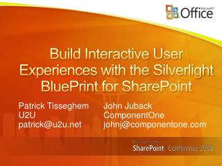 Build Interactive User Experiences with the  Silverlight BluePrint  for SharePoint