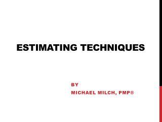 Estimating Techniques