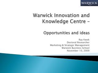 Warwick Innovation and Knowledge Centre – Opportunities and ideas