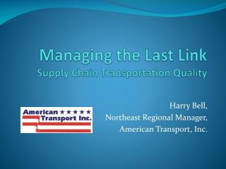 Managing the Last Link Supply Chain Transportation Quality