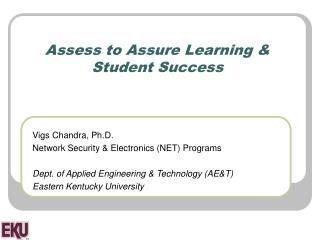 Assess to Assure  Learning  &  Student Success