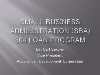 Small Business Administration (SBA)  504 Loan Program