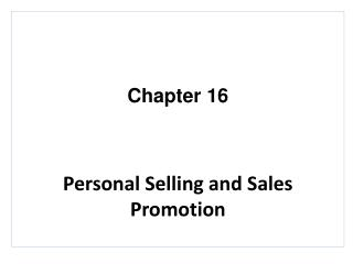 Chapter 16 Personal Selling and Sales Promotion