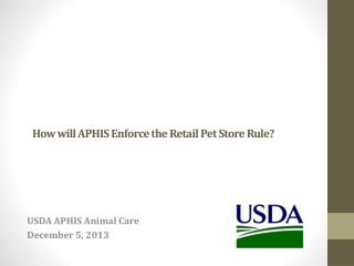 How will APHIS Enforce the Retail Pet Store Rule?