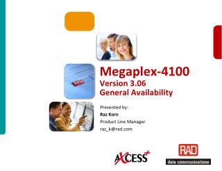 Megaplex-4100 Version 3.06 General Availability