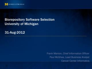 Biorepository Software Selection University of Michigan  31-Aug-2012