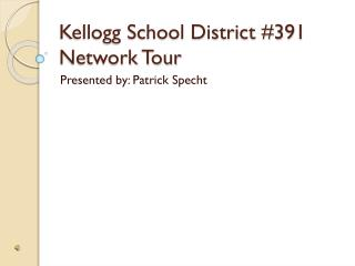 Kellogg School District #391 Network Tour