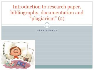 "Introduction to research paper, bibliography, documentation and ""plagiarism"" (2)"
