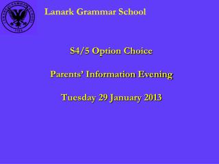 S4/5 Option Choice Parents' Information Evening Tuesday 29 January 2013