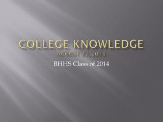 College Knowledge August 27, 2013