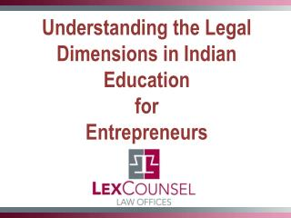 Understanding the Legal Dimensions in Indian Education  for  Entrepreneurs