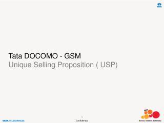 Tata DOCOMO - GSM Unique Selling Proposition ( USP)