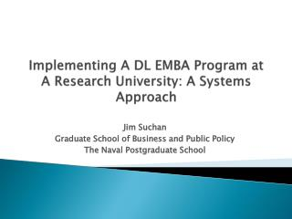 Implementing A DL EMBA Program at A Research University: A Systems Approach