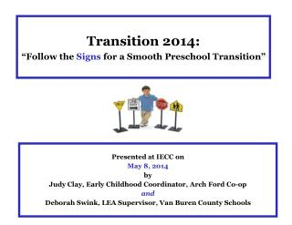 "Transition  2014: ""Follow the  Signs  for a Smooth Preschool Transition"""