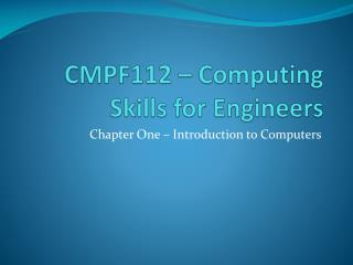 CMPF112 � Computing Skills for Engineers