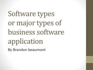 Software types or major types of business software application