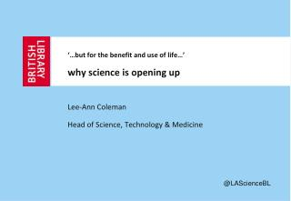 '…but for the benefit and use of life …'  why  science is opening  up