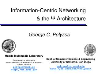 Information-Centric Networking & the  Ψ  Architecture