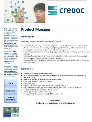 Product Manager Job Description The Product Manager  at  Credoc has the  following  mission: