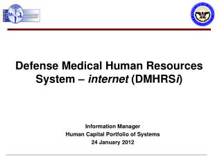 Defense Medical Human Resources System –  internet  (DMHRS i )