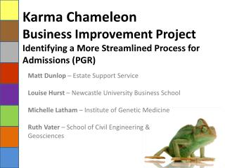 Karma Chameleon Business Improvement Project Identifying a More Streamlined Process for Admissions (PGR)