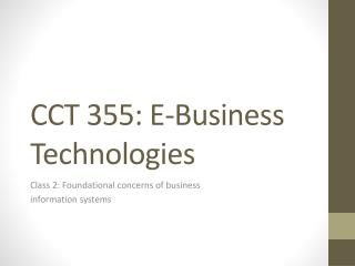 CCT 355: E-Business Technologies