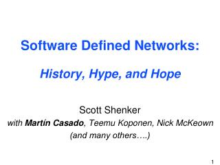 Software Defined Networks: History, Hype, and Hope