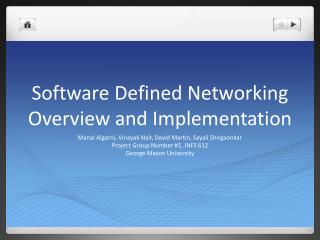 Software Defined Networking Overview and Implementation