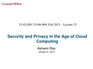 Security and Privacy in the Age of Cloud Computing